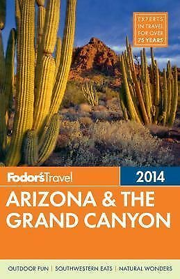 Fodor's Arizona and the Grand Canyon 2014 by Inc. Staff Fodor's Travel...