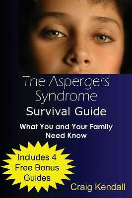 The Asperger's Syndrome Survival Guide, Craig Kendall, Very Good Book