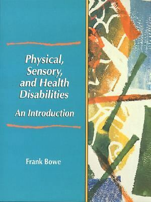 Physical, Sensory, and Health Disabilities: An Introduction, Bowe, Frank G., Acc