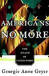 Americans No More by Georgie A. Geyer (1996, Hardcover) Autographed
