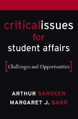 Critical Issues for Student Affairs: Challenges and Opportunities, Margaret J. B