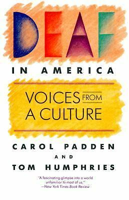 Deaf in America: Voices from a Culture, Carol A. Padden, Tom L. Humphries, Very