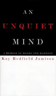 An Unquiet Mind: A Memoir of Moods and Madness, Kay Redfield Jamison, Very Good