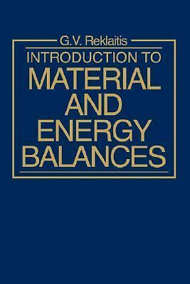 Introduction to Material and Energy Balances, Reklaitis, G. V., Very Good Book