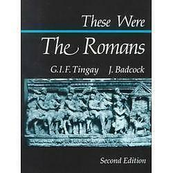 These Were the Romans by J. Badcock, G.I.F. Tingay