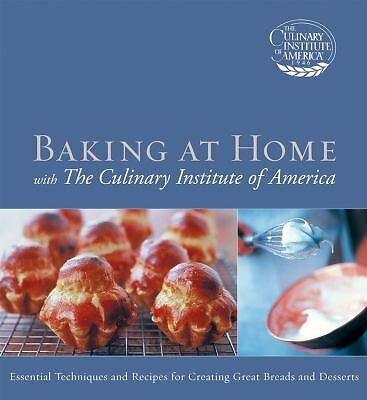 Baking at Home with The Culinary Institute of America by The Culinary Institute
