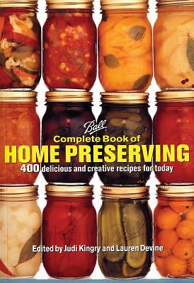 Ball Complete Book of Home Preserving, Judi Kingry, Lauren Devine, Books