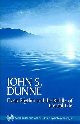 Deep Rhythm and the Riddle of Eternal Life by John S. Dunne (2008, Other,...
