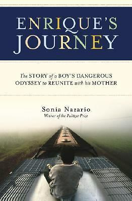 Enrique's Journey: The Story of a Boy's Dangerous Odyssey to Reunite with His Mo