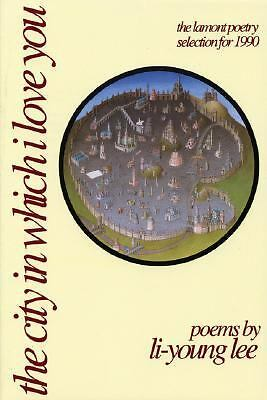 The City in Which I Love You (American Poets Continuum), Li-Young Lee, Books
