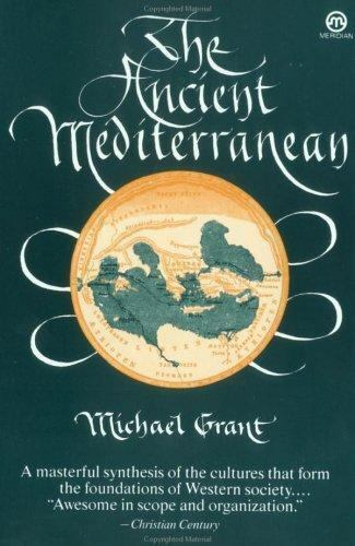 The Ancient Mediterranean by Michael Grant (1988, Paperback)