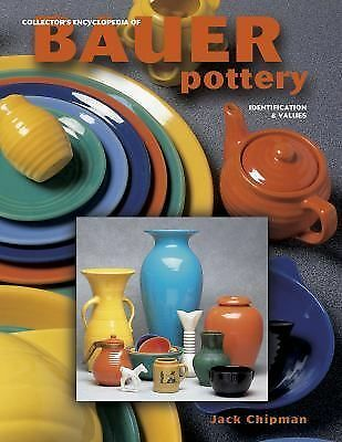 Collector's Encyclopedia of Bauer Pottery - Identification & Values, Chipman, Ja