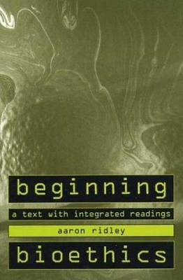 Beginning Bioethics: A Text with Integrated Readings, Ridley, Aaron, Acceptable