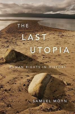 The Last Utopia: Human Rights in History, Moyn, Samuel, Good Book