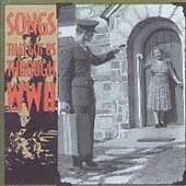 Songs That Got Us Through WWII, Various Artists,