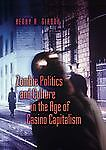 Zombie Politics and Culture in the Age of Casino Capitalism (Popular Culture and