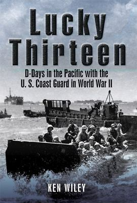 Lucky Thirteen : D-Days in the Pacific with the U. S. Coast Guard in World II