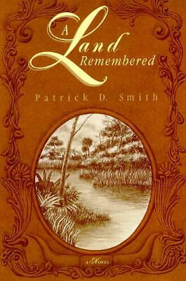 A Land Remembered, Patrick D. Smith, Very Good Book
