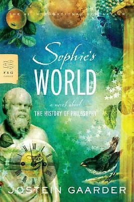 Sophie's World: A Novel About the History of Philosophy (FSG Classics), Jostein