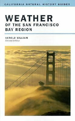 Weather of the San Francisco Bay Region (California Natural History Guides, No.
