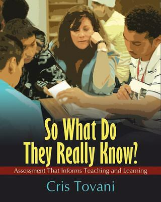 So What Do They Really Know?: Assessment That Informs Teaching and Learning, Tov