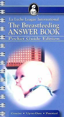 The Breastfeeding Answer Book: Pocket Guide Edition by Nancy Mohrbacher