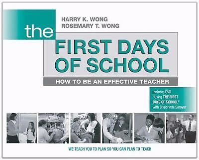 The First Days of School: How to Be an Effective Teacher by Harry K. Wong, Rose