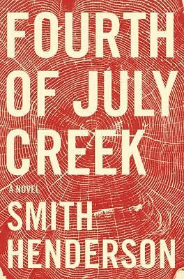 Fourth of July Creek: A Novel, Henderson, Smith, Very Good Book