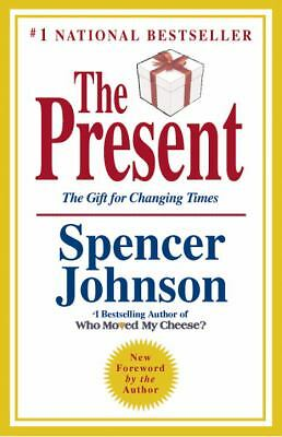 The Present: The Gift for Changing Times by Spencer Johnson M.D.