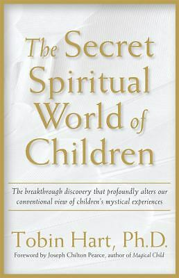 The Secret Spiritual World of Children: The Breakthrough Discovery that Profound