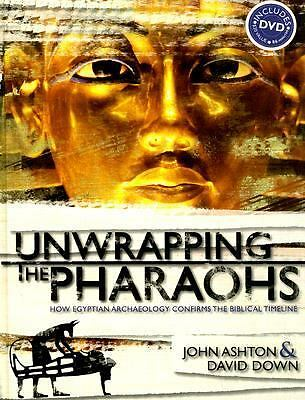 Unwrapping the Pharaohs: How Egyptian Archaeology Confirms the Biblical Timelin
