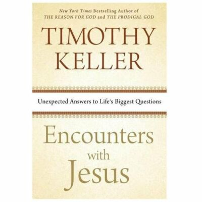 ENCOUNTERS WITH JESUS (9780525954354) - TIMOTHY KELLER (HARDCOVER) NEW
