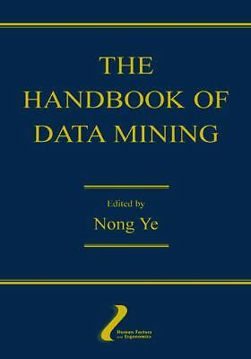 The Handbook of Data Mining (Human Factors and Ergonomics), , Very Good Book