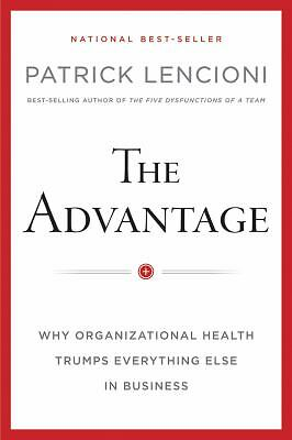 The Advantage: Why Organizational Health Trumps Everything Else In Business, Len
