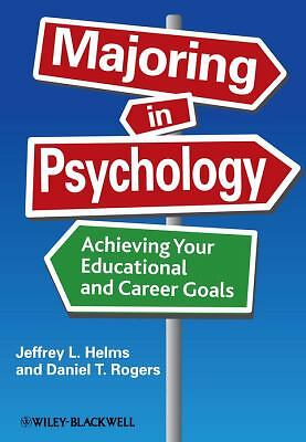 Majoring in Psychology: Achieving Your Educational and Career Goals, Rogers, Dan