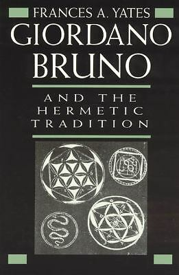 Giordano Bruno and the Hermetic Tradition, Yates, Frances A., Good Book