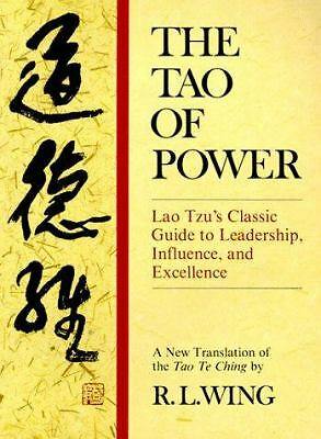 The Tao of Power: Lao Tzu's Classic Guide to Leadership, Influence, and Excellen