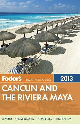 Fodor's Cancun and the Riviera Maya 2013: with Cozumel and the Best of the Yucat