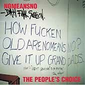 People's Choice, Nomeansno,