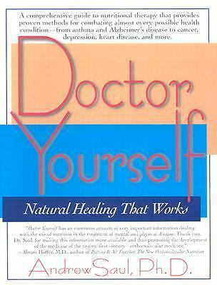 Doctor Yourself: Natural Healing That Works by Andrew Saul
