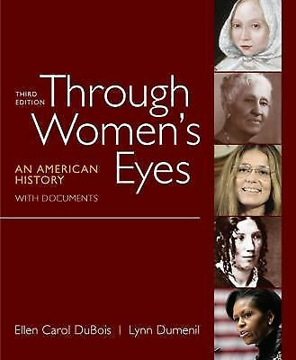 [ Through Women's Eyes: An American History with Documents[ THROUGH WOMEN'S EYES
