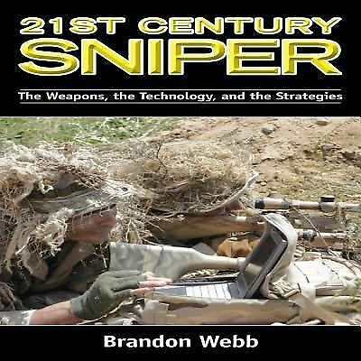 The 21st Century Sniper: A Complete Practical Guide, Brandon Webb