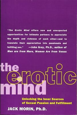 The Erotic Mind: Unlocking the Inner Sources of Passion and Fulfillment, Morin,