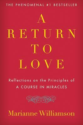 """A Return to Love: Reflections on the Principles of """"A Course in Miracles"""", Maria"""