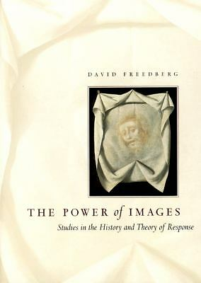 The Power of Images: Studies in the History and Theory of Response, Freedberg, D