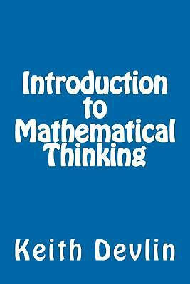 Introduction to Mathematical Thinking, Devlin, Keith, Very Good Book