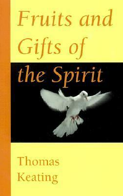 Fruits and Gifts of the Spirit, Keating, Thomas, Very Good Book
