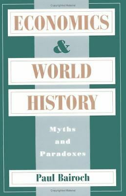 Economics and World History: Myths and Paradoxes, Bairoch, Paul, Books