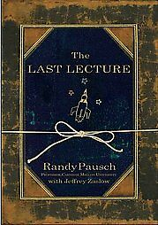 The Last Lecture, Randy Pausch, Jeffrey Zaslow, Very Good Book