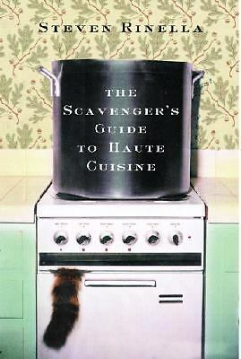 The Scavenger's Guide to Haute Cuisine, Steven Rinella, Very Good Book